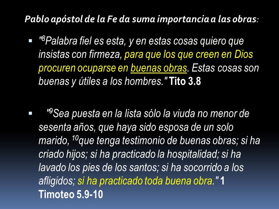 Pablo apóstol de la Fe da suma importancia a las obras: