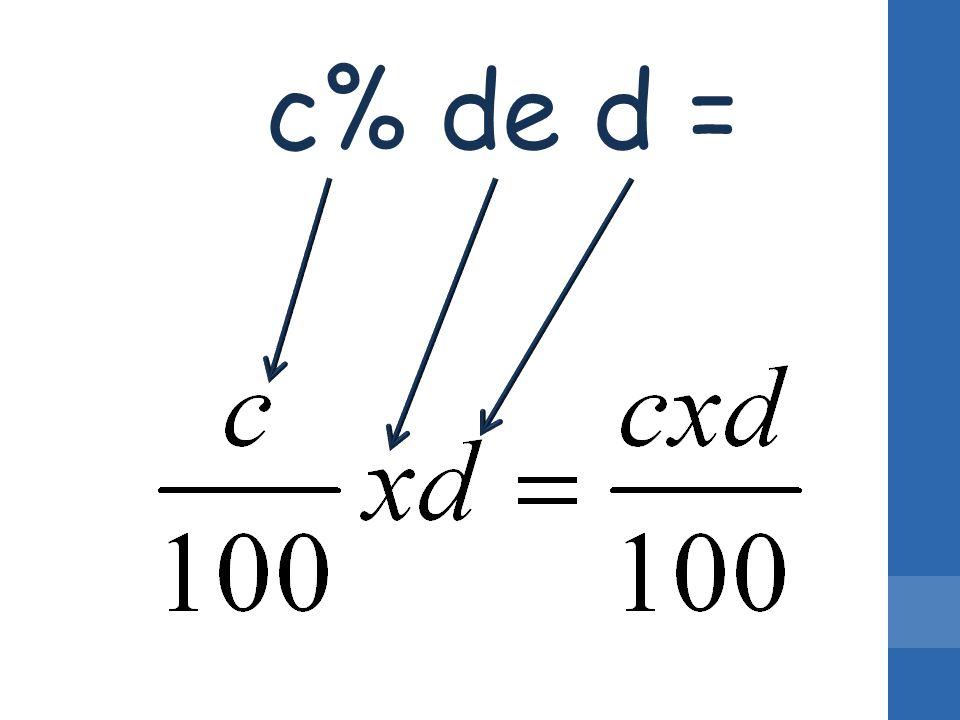 c% de d =