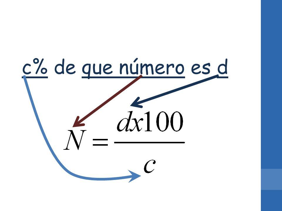 c% de que número es d