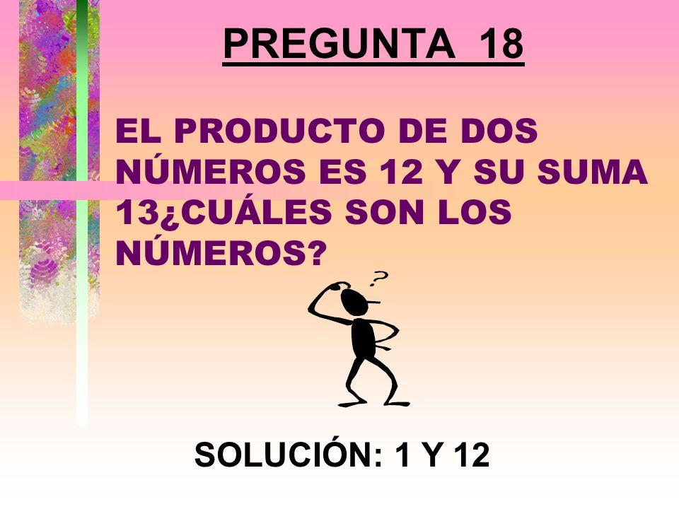 EL PRODUCTO DE DOS NÚMEROS ES 12 Y SU SUMA 13¿CUÁLES SON LOS NÚMEROS