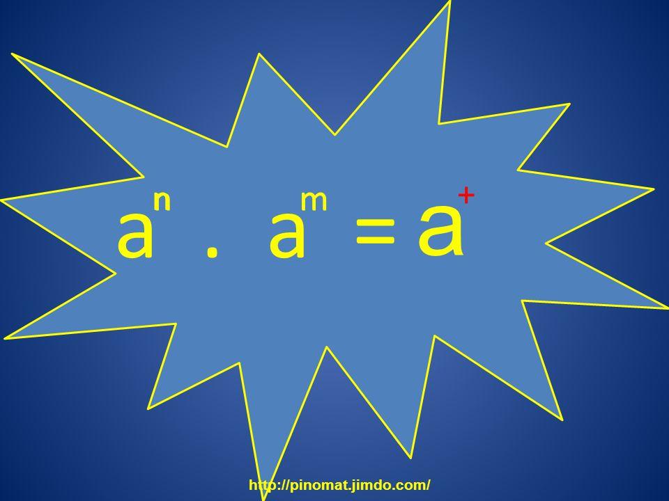 a a . a = + n n m m http://pinomat.jimdo.com/