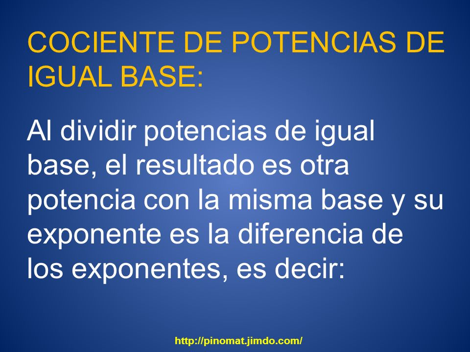 COCIENTE DE POTENCIAS DE IGUAL BASE: