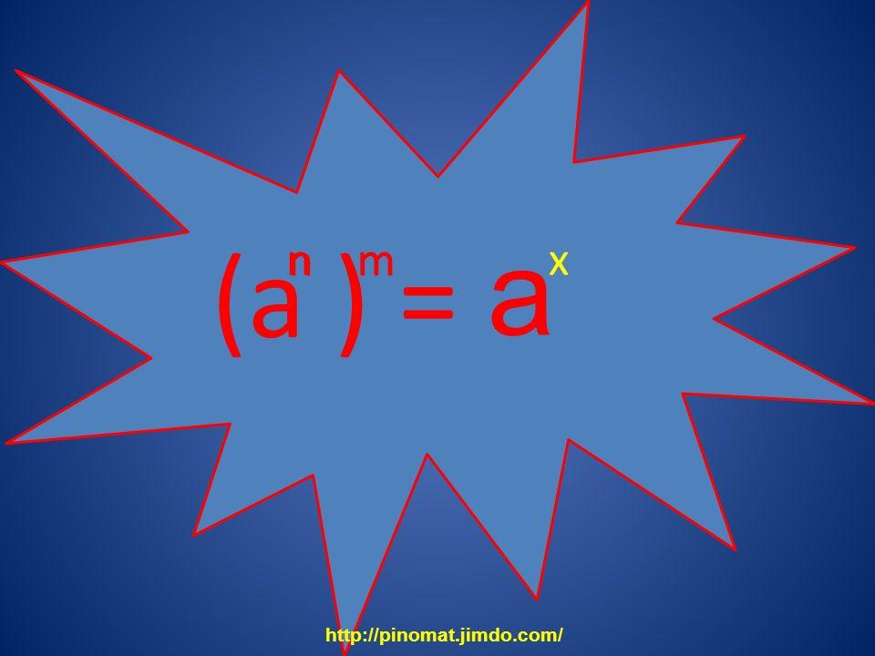 a (a ) = n n m m x http://pinomat.jimdo.com/