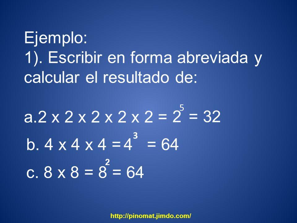 1). Escribir en forma abreviada y calcular el resultado de:
