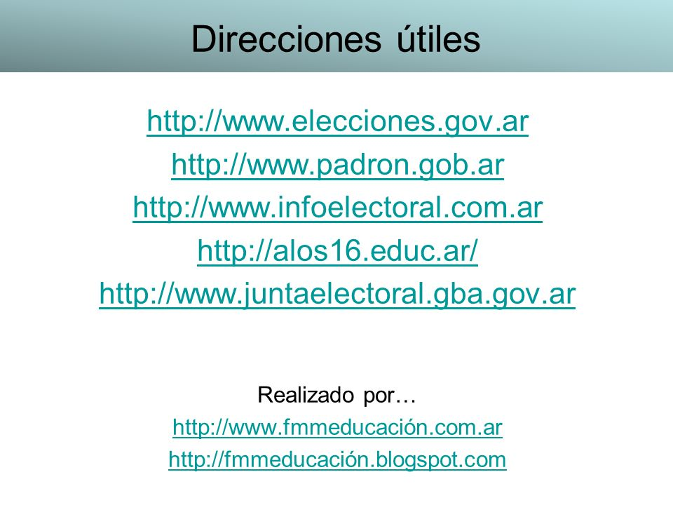 Direcciones útiles http://www.elecciones.gov.ar