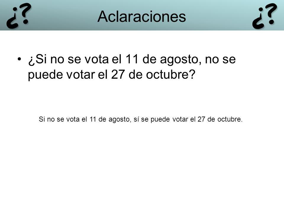 Si no se vota el 11 de agosto, sí se puede votar el 27 de octubre.