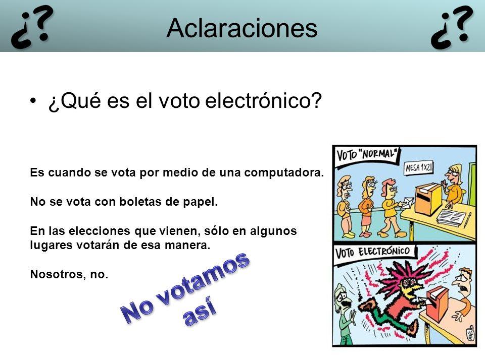 Aclaraciones No votamos así ¿Qué es el voto electrónico