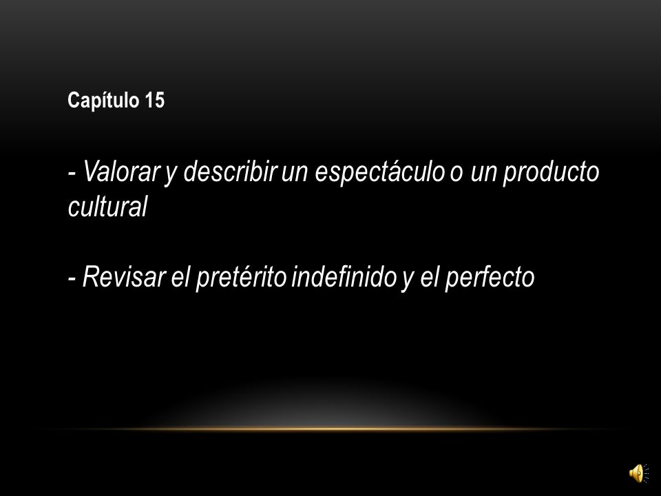 - Revisar el pretérito indefinido y el perfecto