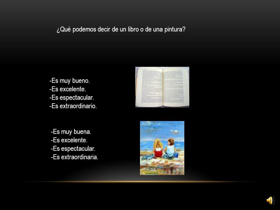 ¿Qué podemos decir de un libro o de una pintura