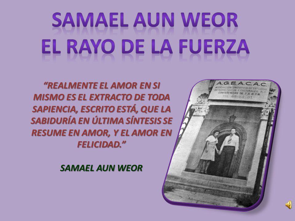 SAMAEL AUN WEOR EL RAYO DE LA FUERZA