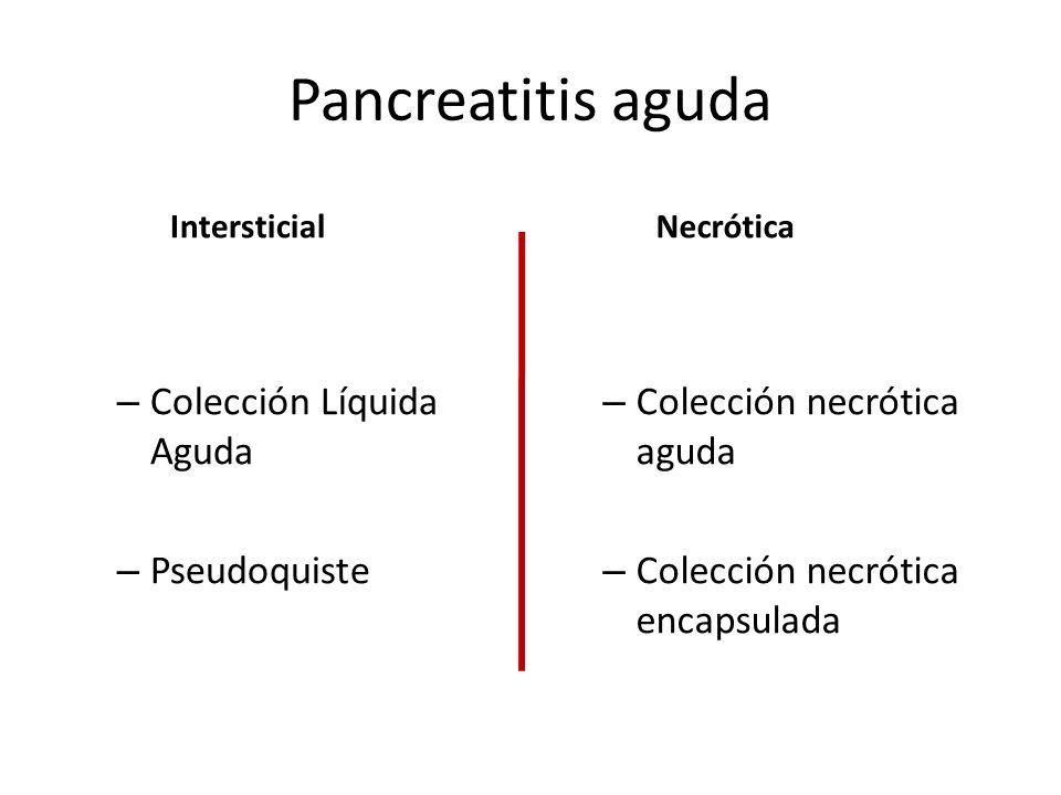 Pancreatitis aguda Colección Líquida Aguda Pseudoquiste