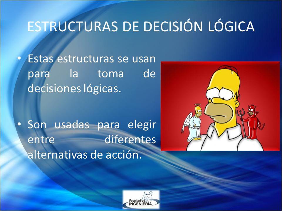 ESTRUCTURAS DE DECISIÓN LÓGICA