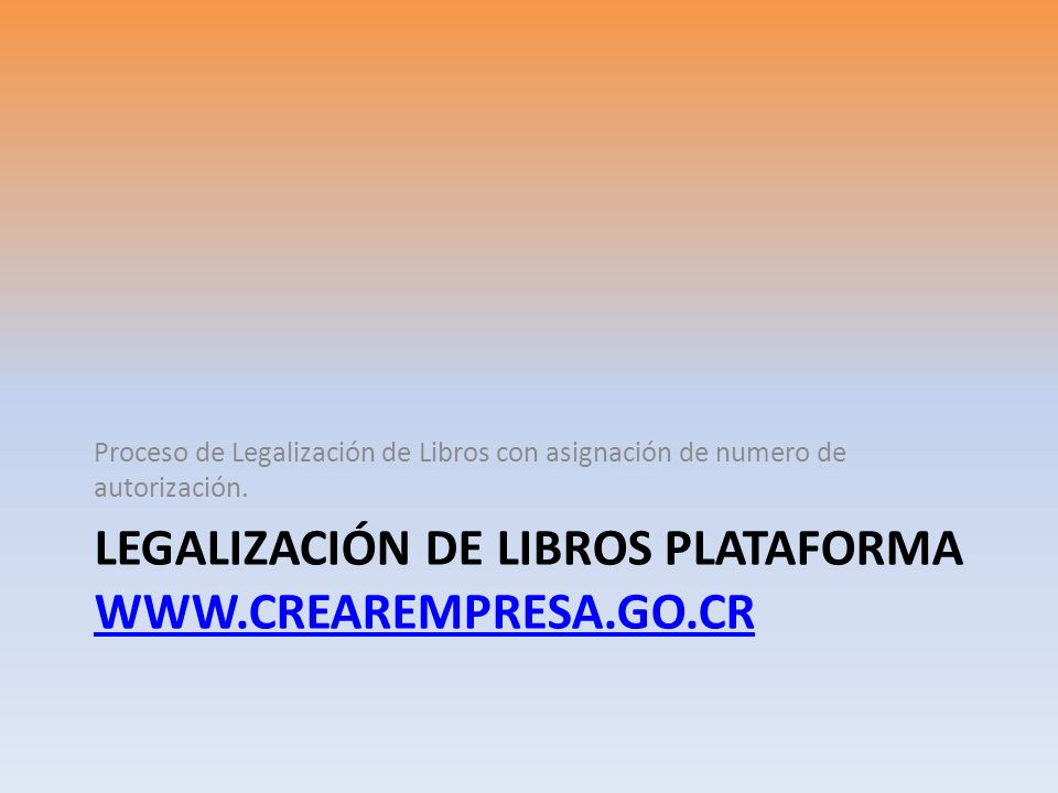 Legalización de Libros Plataforma www.crearempresa.go.cr