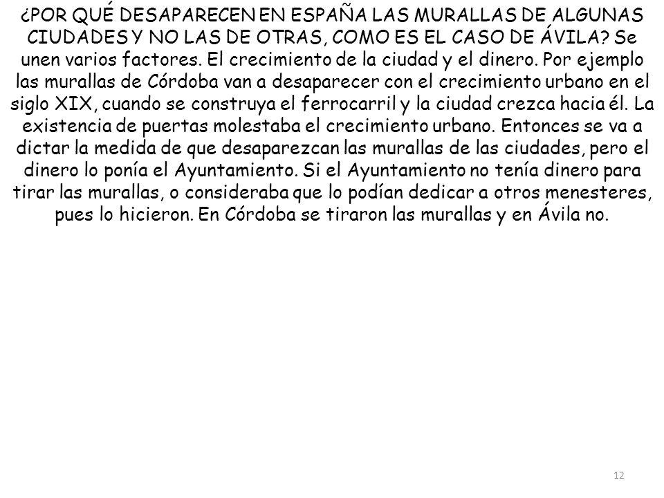 ¿POR QUÉ DESAPARECEN EN ESPAÑA LAS MURALLAS DE ALGUNAS CIUDADES Y NO LAS DE OTRAS, COMO ES EL CASO DE ÁVILA.