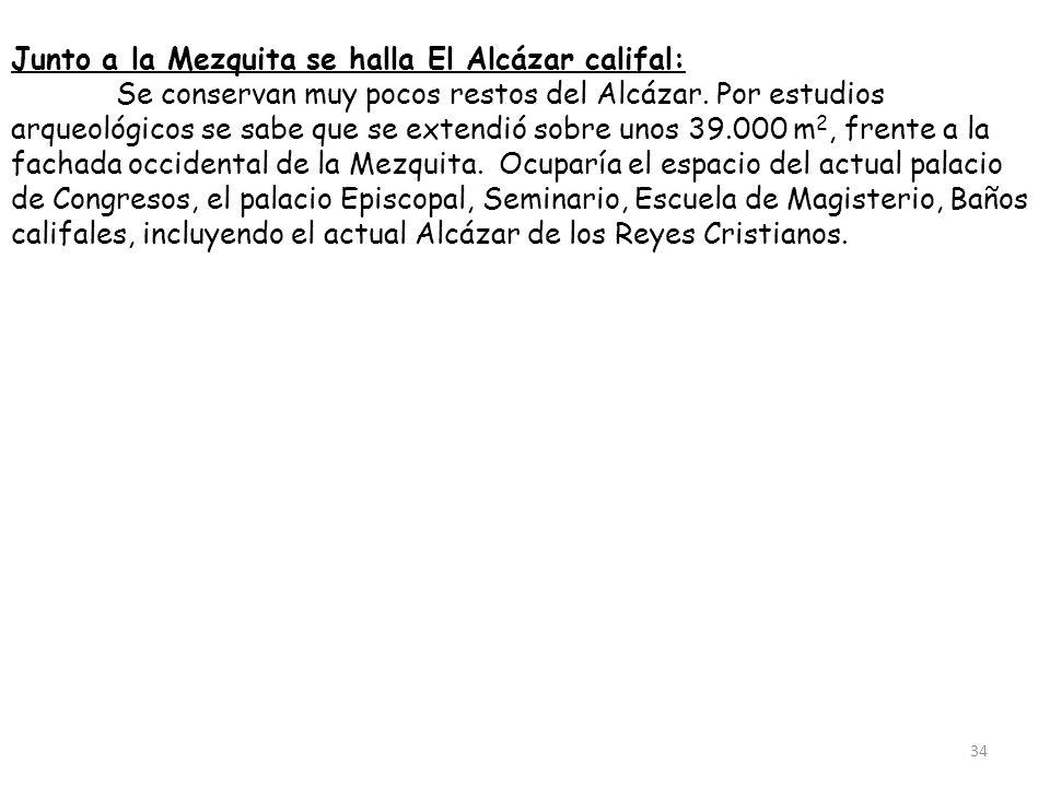 Junto a la Mezquita se halla El Alcázar califal: