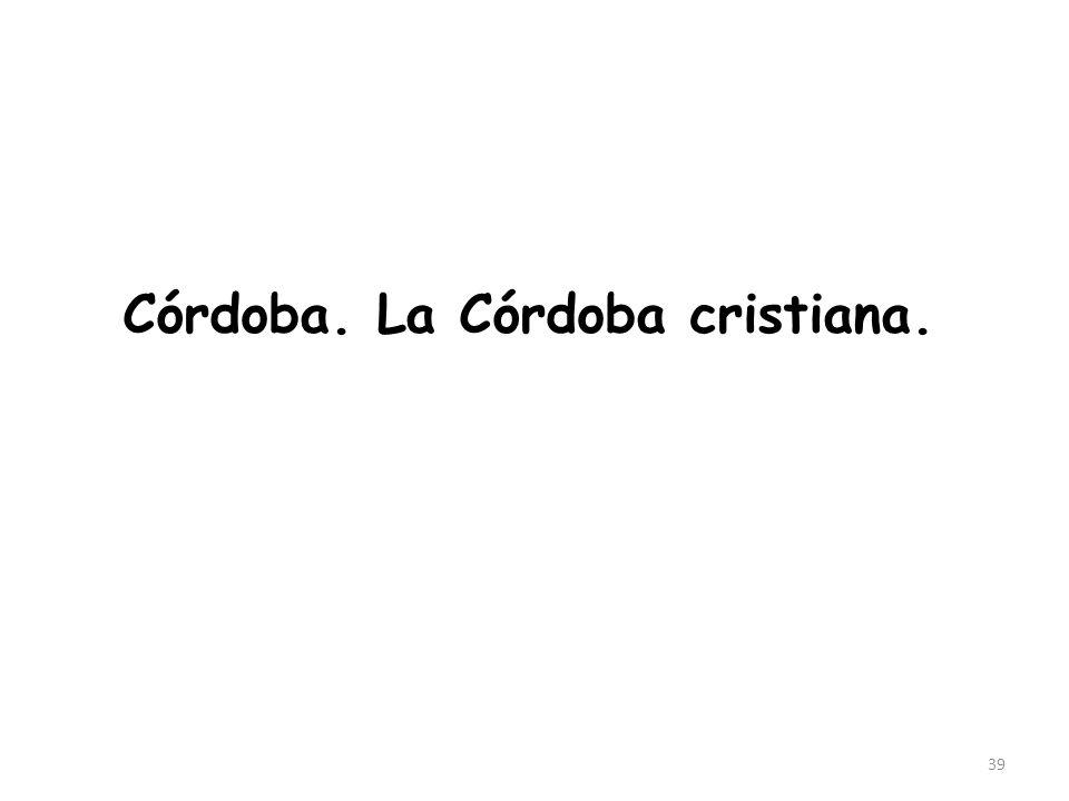 Córdoba. La Córdoba cristiana.