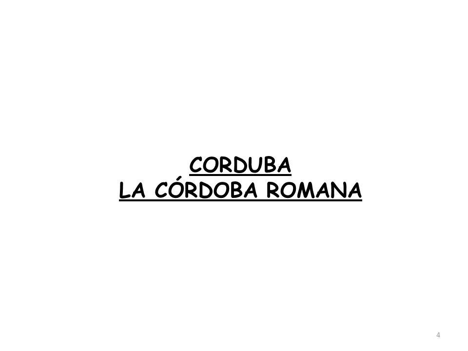 CORDUBA LA CÓRDOBA ROMANA