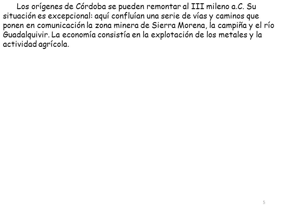 Los orígenes de Córdoba se pueden remontar al III mileno a. C
