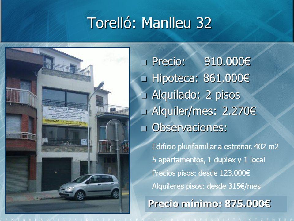 Torelló: Manlleu 32 Precio: 910.000€ Hipoteca: 861.000€