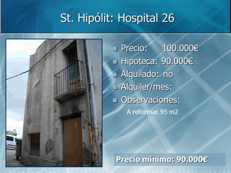 St. Hipólit: Hospital 26 Precio: 100.000€ Hipoteca: 90.000€