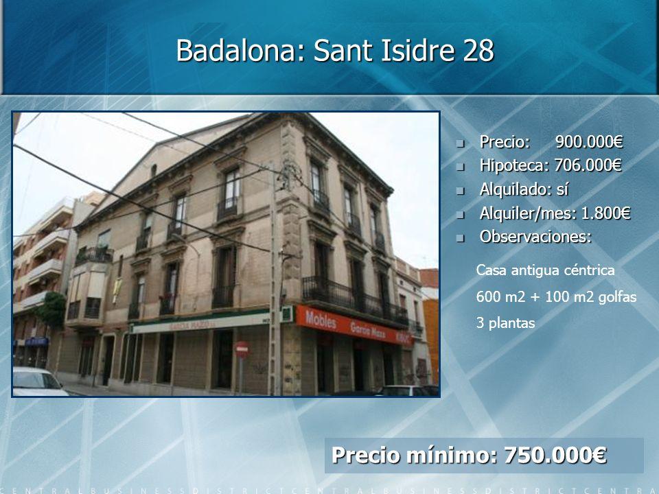 Badalona: Sant Isidre 28 Precio mínimo: 750.000€ Precio: 900.000€