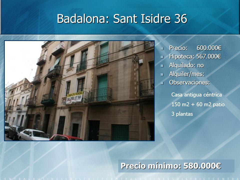 Badalona: Sant Isidre 36 Precio mínimo: 580.000€ Precio: 600.000€