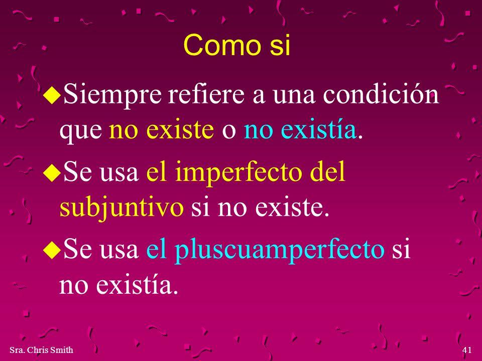 Como si Siempre refiere a una condición que no existe o no existía. Se usa el imperfecto del subjuntivo si no existe.