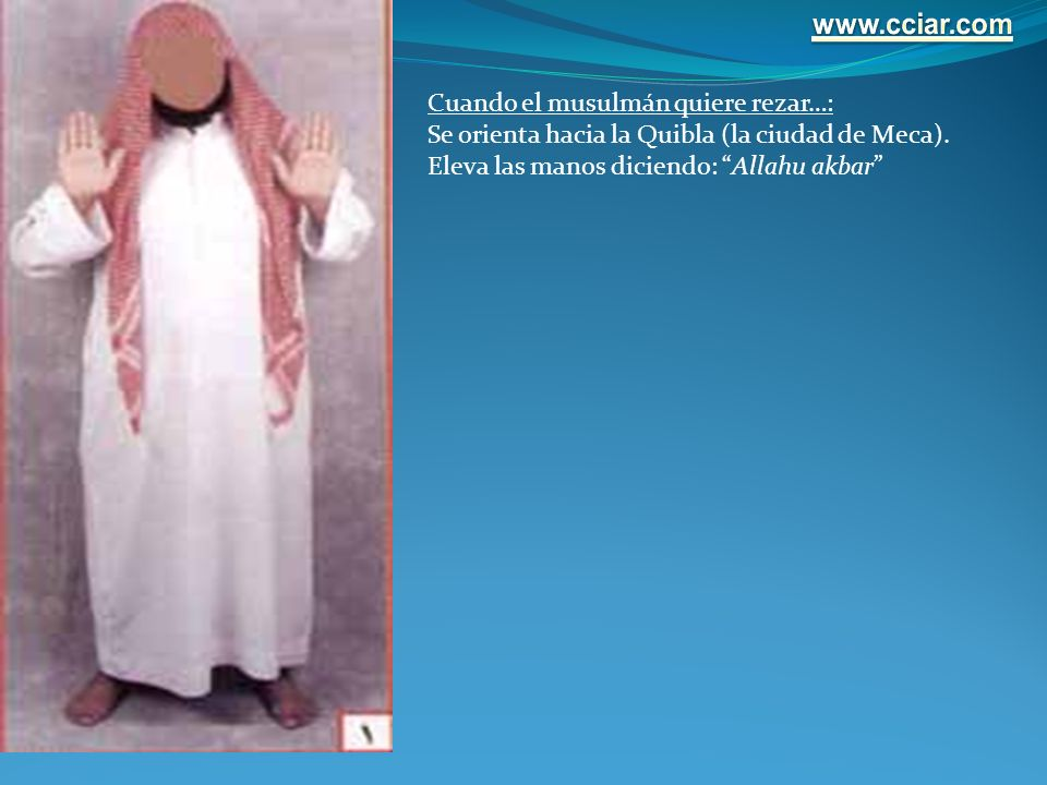 www.cciar.com Cuando el musulmán quiere rezar…: