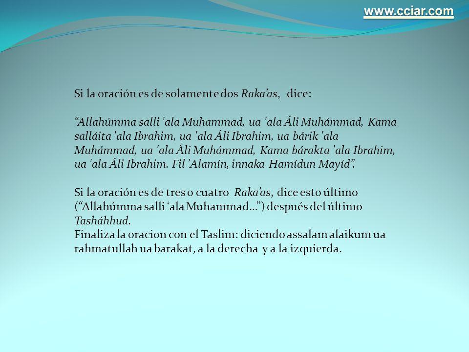 www.cciar.com Si la oración es de solamente dos Raka'as, dice: