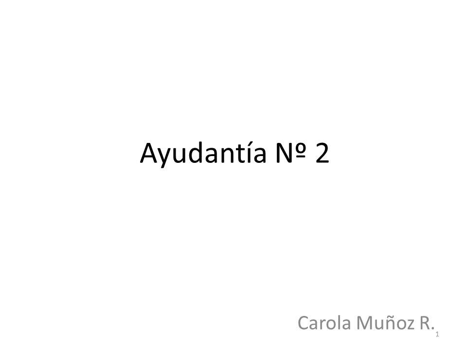 Ayudantía Nº 2 Carola Muñoz R.