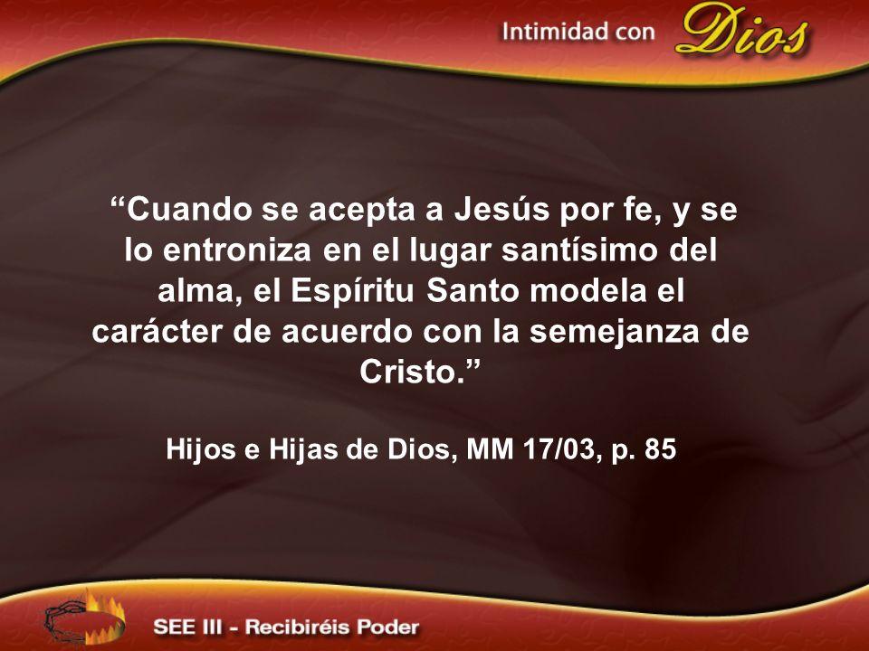 Hijos e Hijas de Dios, MM 17/03, p. 85