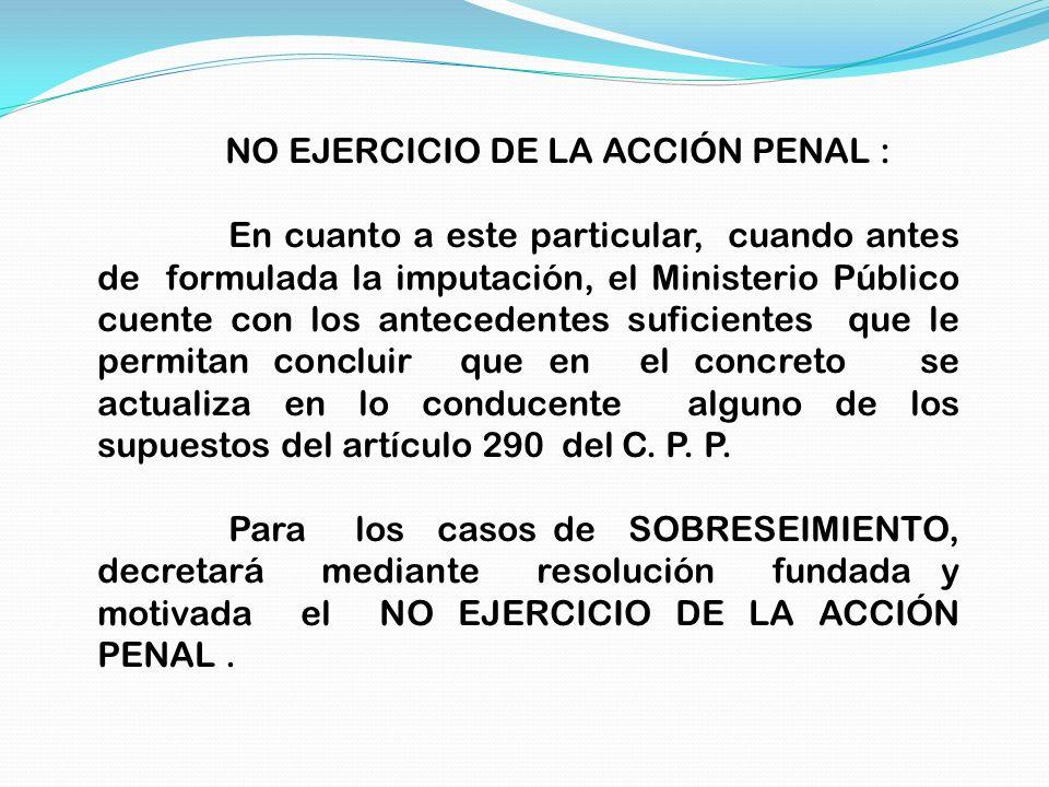 NO EJERCICIO DE LA ACCIÓN PENAL :
