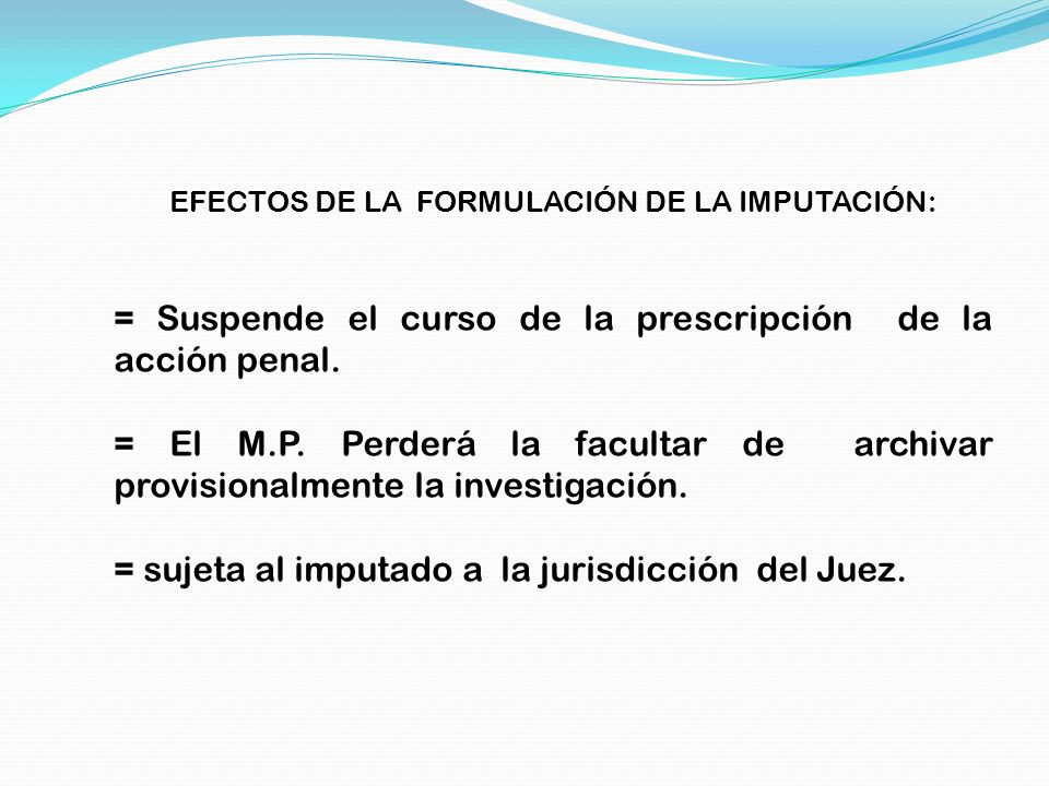 EFECTOS DE LA FORMULACIÓN DE LA IMPUTACIÓN: