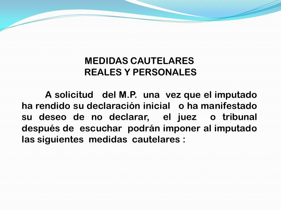 MEDIDAS CAUTELARES REALES Y PERSONALES.