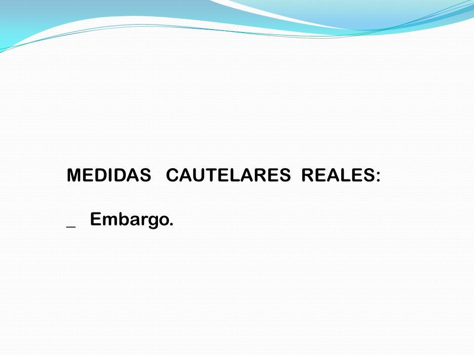 MEDIDAS CAUTELARES REALES: