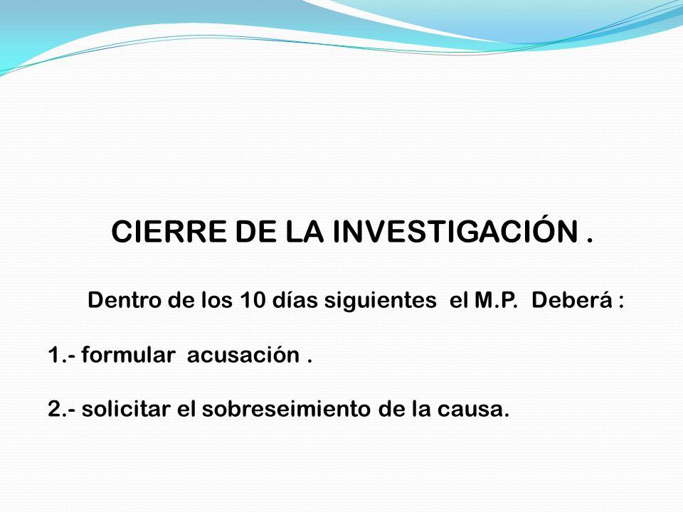 CIERRE DE LA INVESTIGACIÓN .