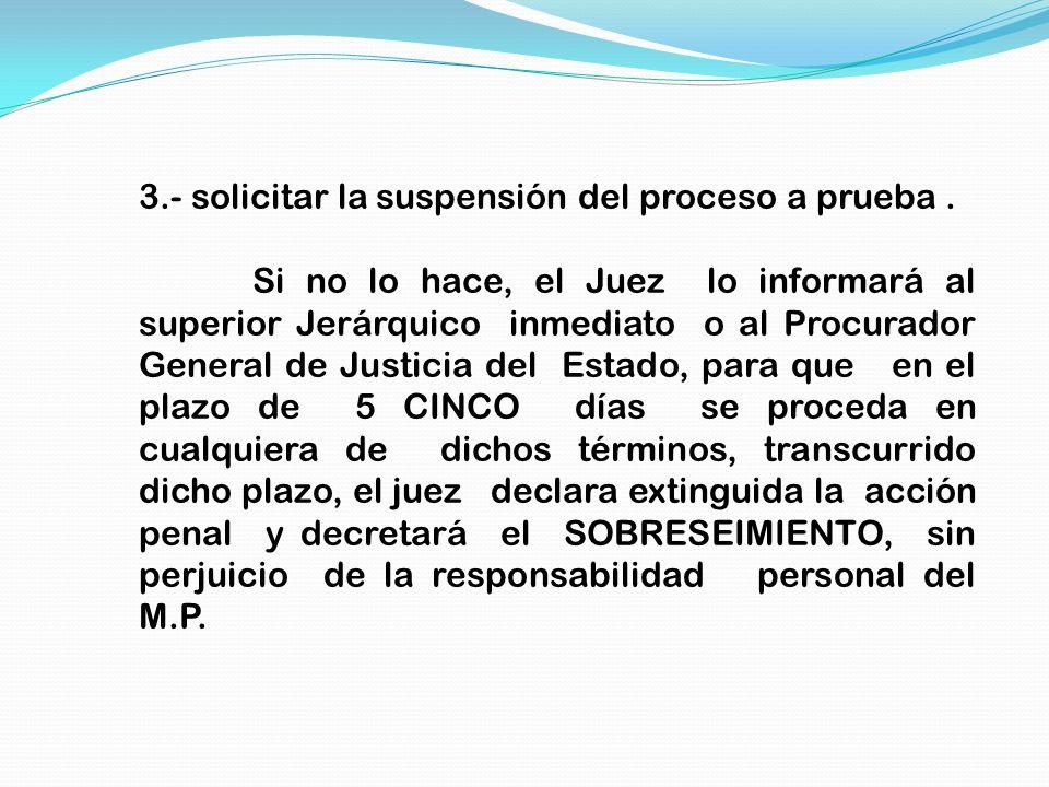 3.- solicitar la suspensión del proceso a prueba .