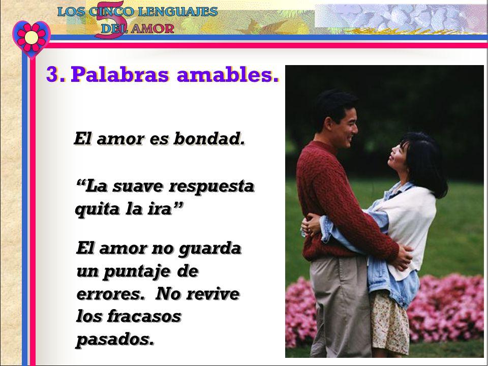 3. Palabras amables. El amor es bondad.