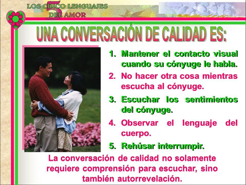 UNA CONVERSACIÓN DE CALIDAD ES: