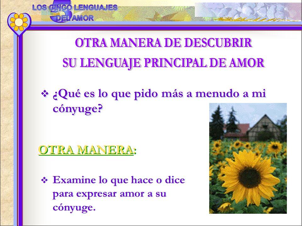 OTRA MANERA DE DESCUBRIR SU LENGUAJE PRINCIPAL DE AMOR
