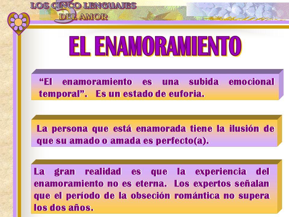 EL ENAMORAMIENTO El enamoramiento es una subida emocional temporal . Es un estado de euforia.