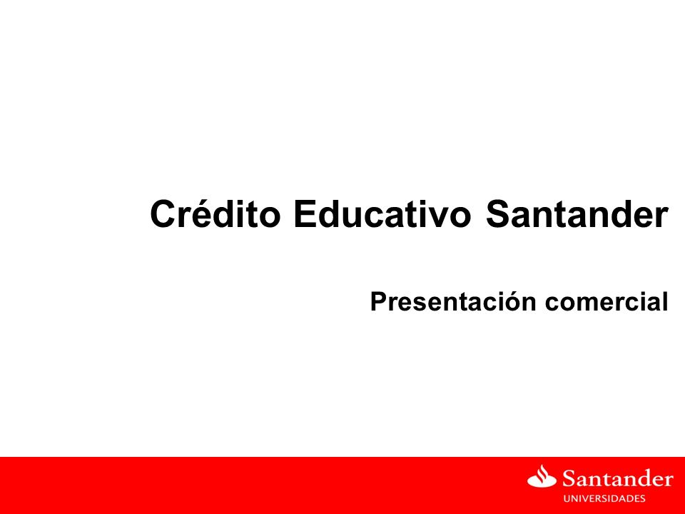 Crédito Educativo Santander Presentación comercial