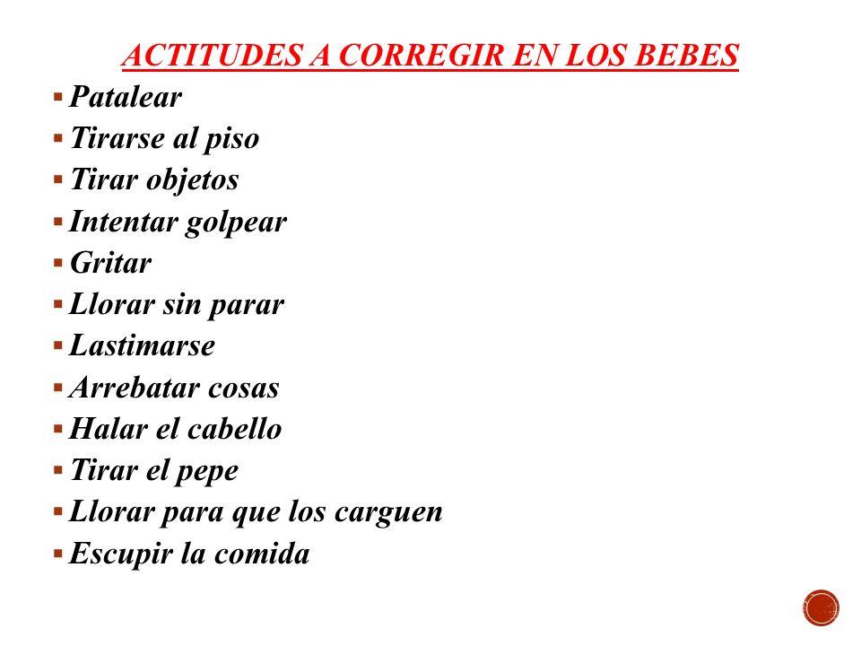 ACTITUDES A CORREGIR EN LOS BEBES