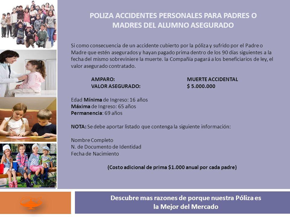 POLIZA ACCIDENTES PERSONALES PARA PADRES O MADRES DEL ALUMNO ASEGURADO