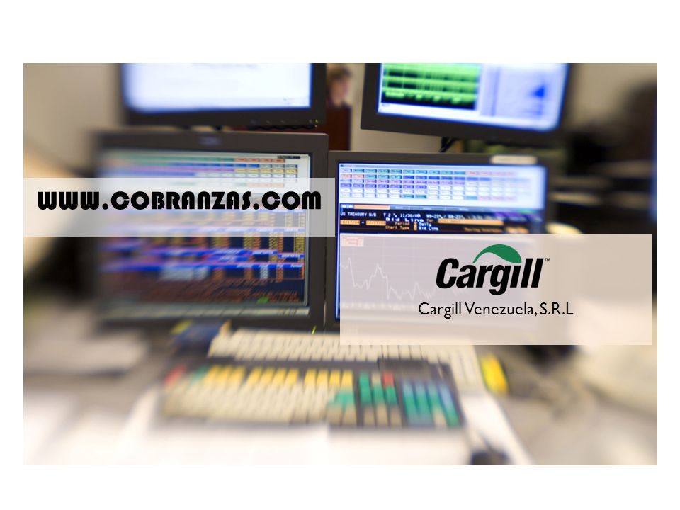 www.cobranzas.com WWW.COBRANZAS.COM Cargill Venezuela, S.R.L