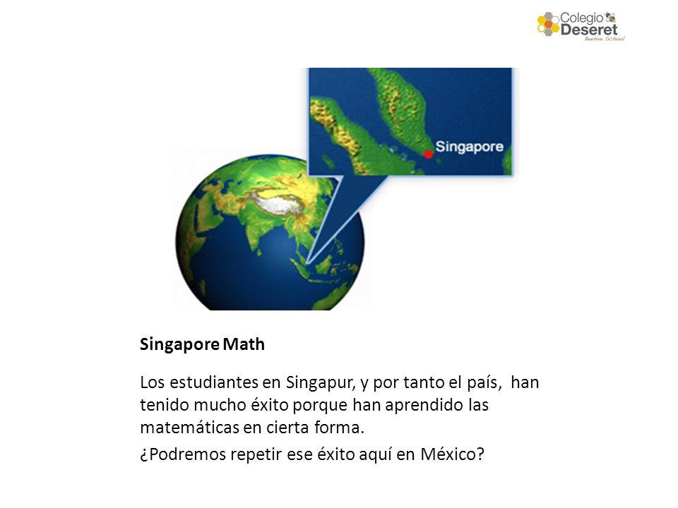 Singapore Math Los estudiantes en Singapur, y por tanto el país, han tenido mucho éxito porque han aprendido las matemáticas en cierta forma.