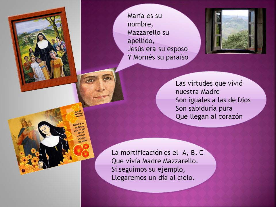 María es su nombre, Mazzarello su apellido, Jesús era su esposo. Y Mornés su paraíso. Las virtudes que vivió nuestra Madre.