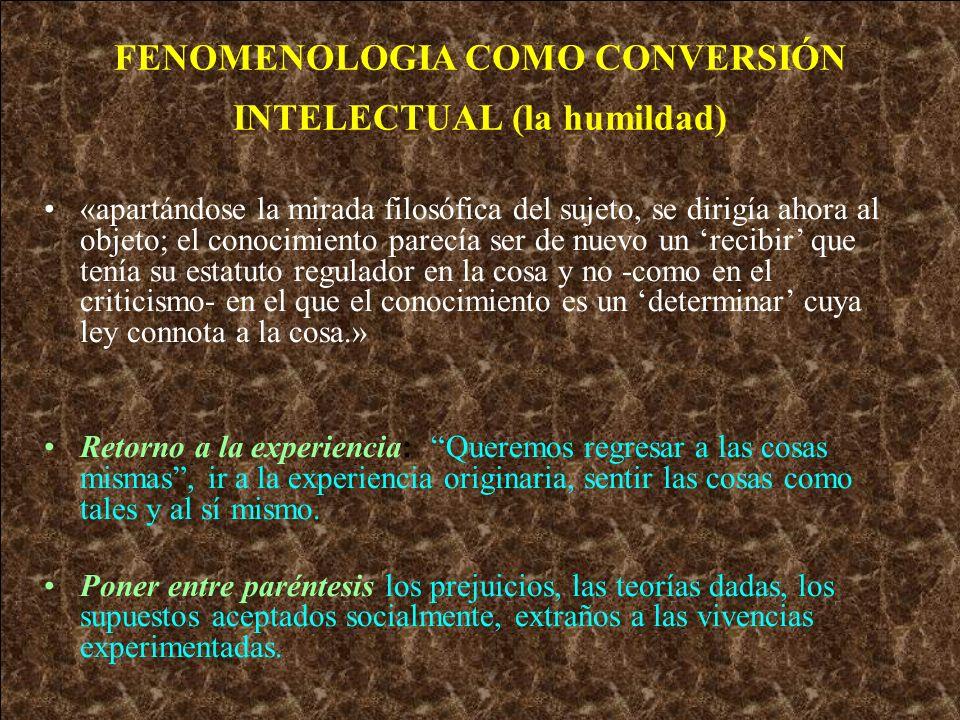 FENOMENOLOGIA COMO CONVERSIÓN INTELECTUAL (la humildad)