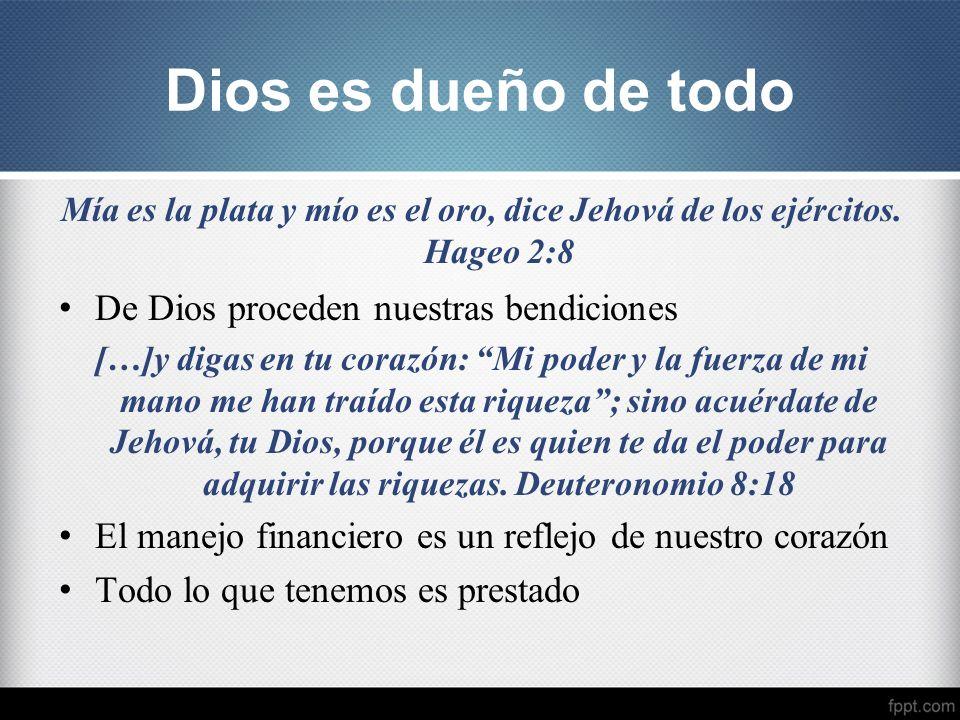 Dios es dueño de todo De Dios proceden nuestras bendiciones
