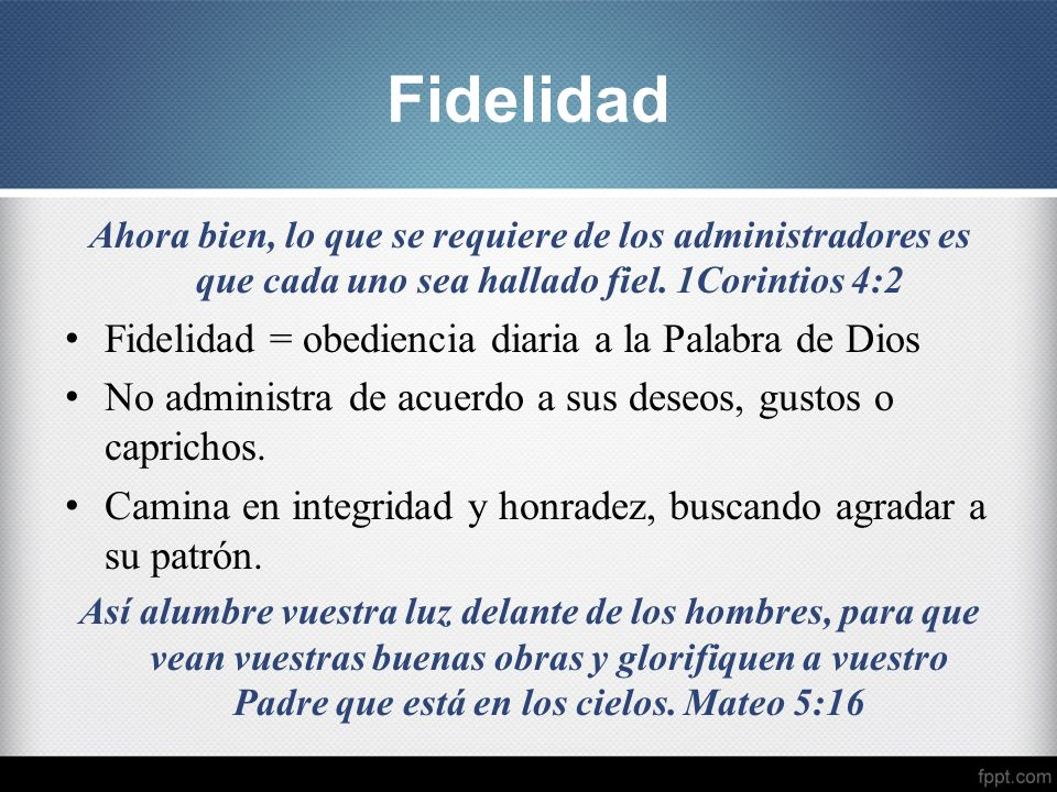Fidelidad Fidelidad = obediencia diaria a la Palabra de Dios